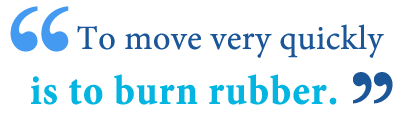 Define burning rubber