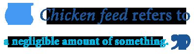 Define chicken feed