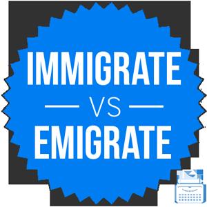 Immigrate versus emigrate