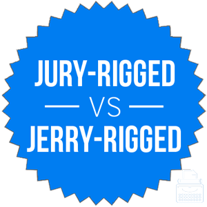 Jerry rigged versus jury rigged