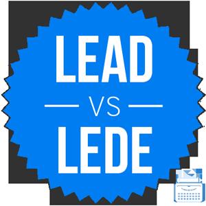 Lede versus lead
