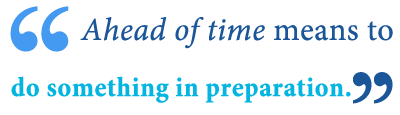 What Does Ahead Of Time Mean Writing Explained