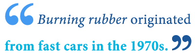 Meaning of burn rubber