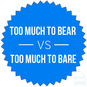 Too much to bare or bear