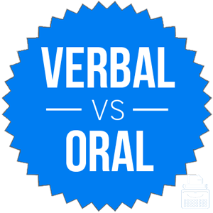 Verbal versus oral