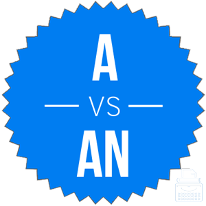 a vs an when to use a or an in a sentence writing explained