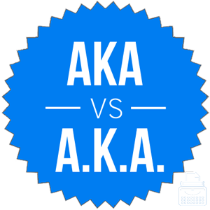 aka versus a.k.a