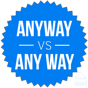 anyway versus any way