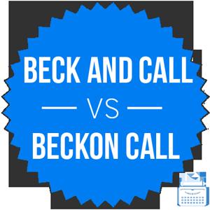 beck and call versus beckon call