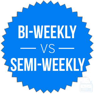 bi-weekly versus semi-weekly