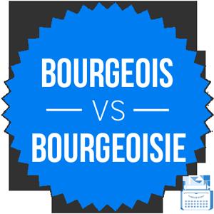 bourgeois versus bourgeoisie