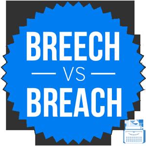 breech versus breach