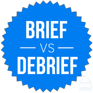 brief versus debrief