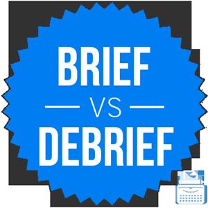 brief versus debrief
