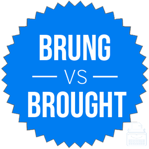 brung versus brought