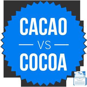 cacao versus cocoa