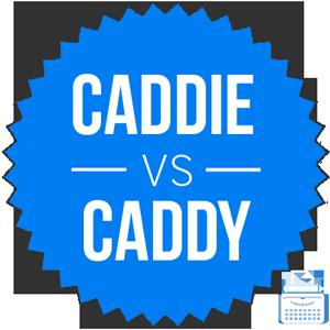 caddie versus caddy