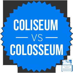 coliseum versus colosseum
