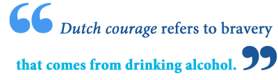 dutch courage idiom