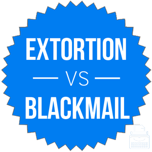 extortion versus blackmail