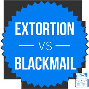 Extortion Versus Blackmail