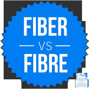 fiber versus fibre