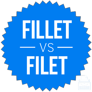 fillet versus filet