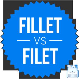 fillet versus filet