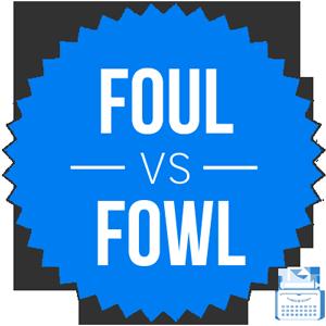 foul versus fowl
