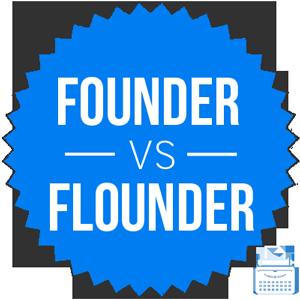 founder versus flounder