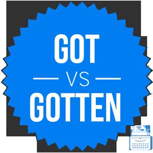got versus gotten