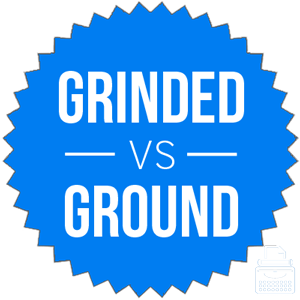 grinded versus ground
