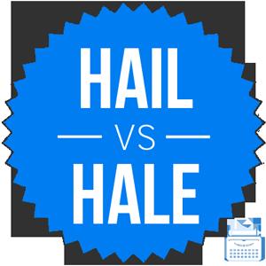 hail versus hale