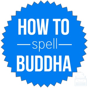 how to spell Buddha