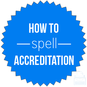 how to spell accreditation