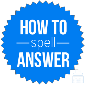 how to spell answer