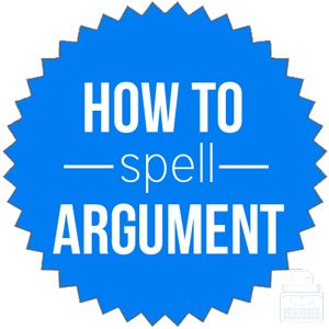 how to spell argument