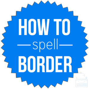 how to spell border