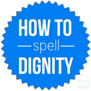 how to spell dignity