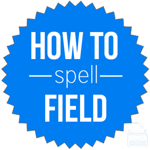 how to spell field