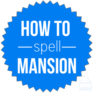 how to spell mansion