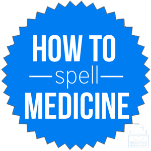 how to spell medicine