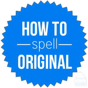 how to spell original