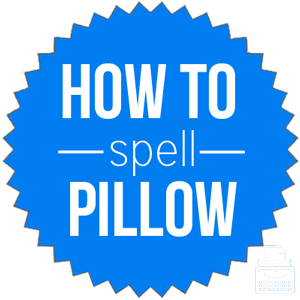 how to spell pillow