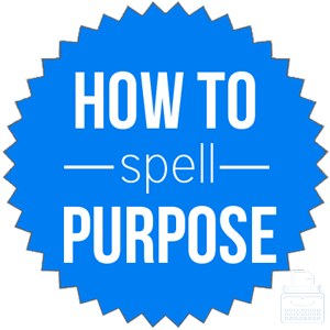 how to spell purpose