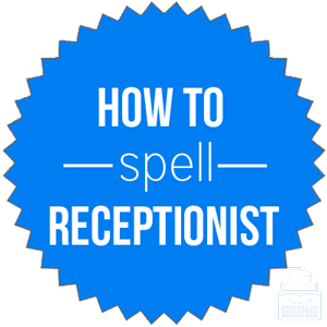 how to spell receptionist