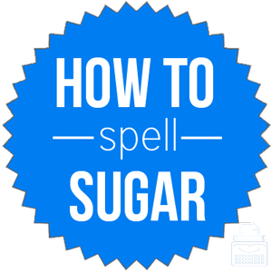 how to spell sugar