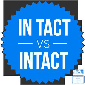 in tact versus intact