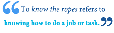 know the ropes idiom meaning