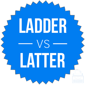 ladder versus latter